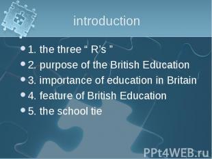 "1. the three "" R's "" 1. the three "" R's "" 2. purpose of the British Education 3."