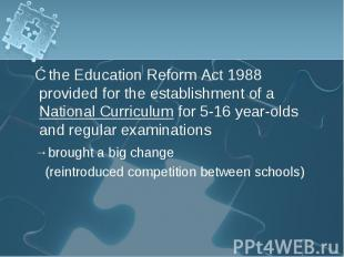 ③the Education Reform Act 1988 provided for the establishment of a National Curr