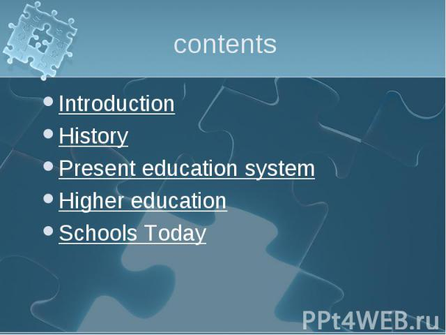 Introduction Introduction History Present education system Higher education Schools Today