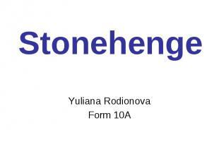 Stonehenge Yuliana Rodionova Form 10A