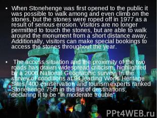 When Stonehenge was first opened to the public it was possible to walk among and