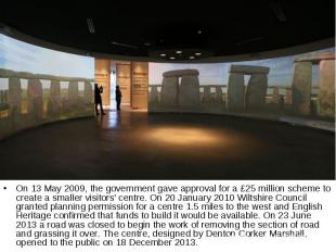 On 13 May 2009, the government gave approval for a £25 million scheme to create