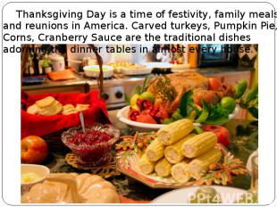 Thanksgiving Day is a time of festivity, family meals and reunions in America. C