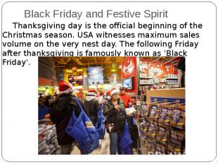 Black Friday and Festive Spirit Thanksgiving day is the official beginning of th
