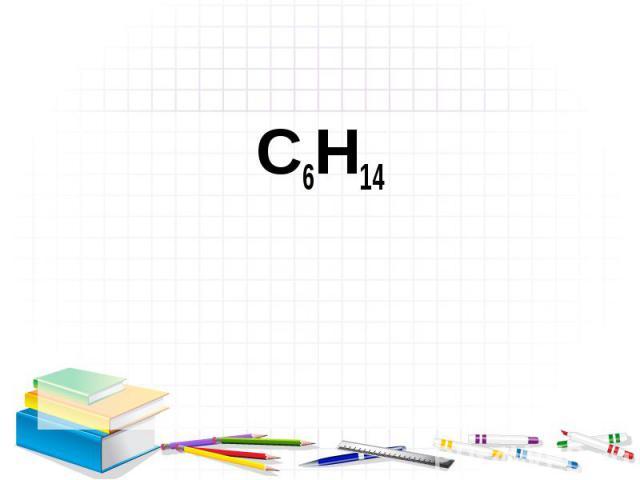 C6H14 C6H14