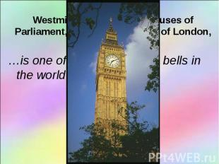 …is one of the most famous bells in the world …is one of the most famous bells i