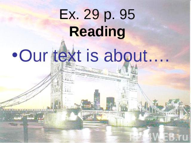 Our text is about…. Our text is about….