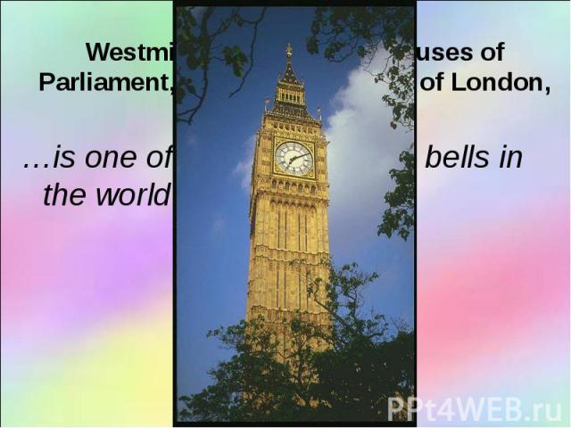 …is one of the most famous bells in the world …is one of the most famous bells in the world