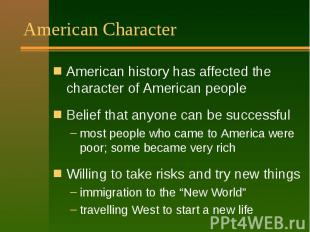 American Character American history has affected the character of American peopl
