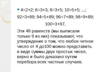 4=2+2; 6=3+3; 8=3+5; 10=5+5; ...; 4=2+2; 6=3+3; 8=3+5; 10=5+5; ...; 92=3+89; 94=