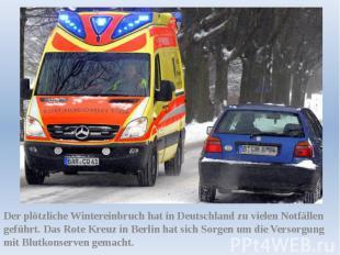 Der plötzliche Wintereinbruch hat in Deutschland zu vielen Notfällen geführt. Da