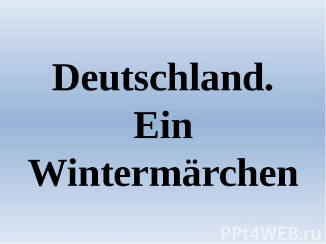 Deutschland. Ein Wintermärchen