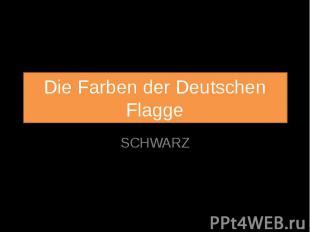 Die Farben der Deutschen Flagge SCHWARZ