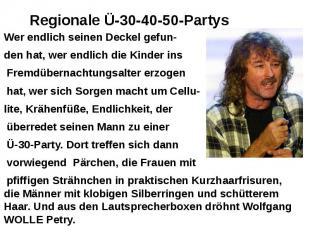 Regionale Ü-30-40-50-Partys Wer endlich seinen Deckel gefun- den hat, wer endlic