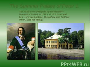 The Summer Palace of Peter 1.
