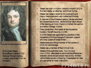 Steele was born in Dublin, Ireland in March 1672 to Richard Steel
