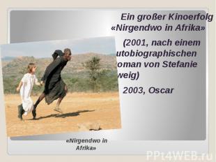 Ein großer Kinoerfolg «Nirgendwo in Afrika» Ein großer Kinoerfolg «Nirgendwo in