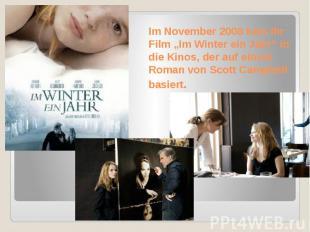 """Im November 2008 kam ihr Film """"Im Winter ein Jahr"""" in die Kinos, der auf einem R"""