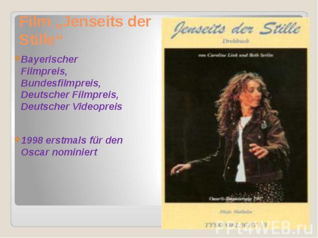"""Film """"Jenseits der Stille"""" Bayerischer Filmpreis, Bundesfilmpreis, Deutscher Filmpreis, Deutscher Videopreis 1998 erstmals für den Oscar nominiert"""