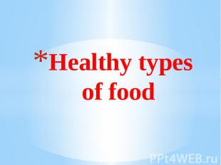 Healthy types of food