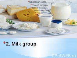2. Milk group