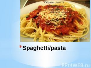 Spaghetti/pasta