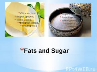 Fats and Sugar