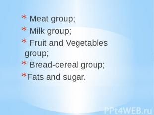 Meat group; Milk group; Fruit and Vegetables group; Bread-cereal group; Fats and