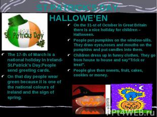 ST.PATRICK'S DAY. HALLOWE'EN The 17-th of March is a national holiday in Ireland