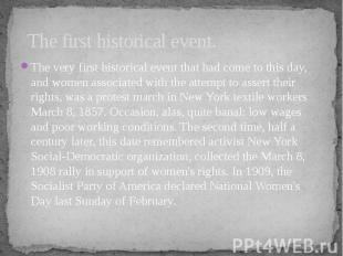 The first historical event. The very first historical event that had come to thi