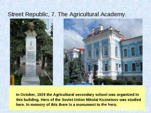 In October, 1920 the Agricultural secondary school was organized in this buildin