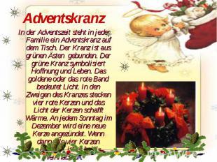 Adventskranz In der Adventszeit steht in jeder Familie ein Adventskranz auf dem