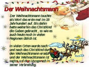 Der Weihnachtsmann Der Weihnachtsmann tauchte als Wort das erste mal im 18 Jahrh