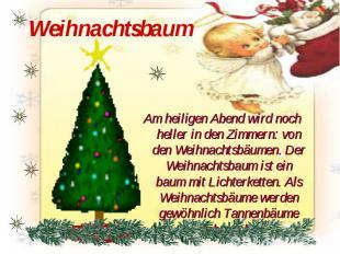 Weihnachtsbaum Am heiligen Abend wird noch heller in den Zimmern: von den Weihna