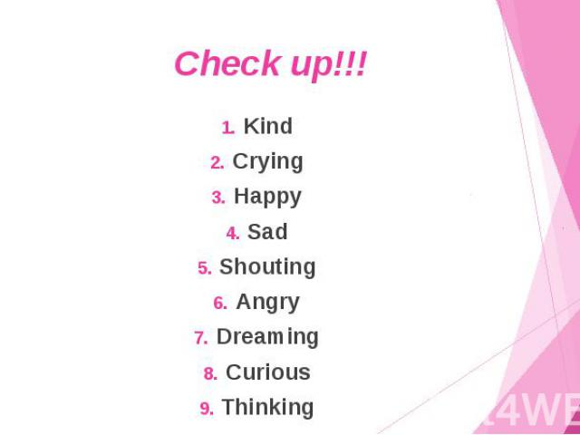 Check up!!! Kind Crying Happy Sad Shouting Angry Dreaming Curious Thinking