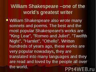 William Shakespeare –one of the world's greatest writer William Shakespeare also