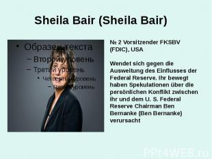 Sheila Bair (Sheila Bair) № 2 Vorsitzender FKSBV (FDIC), USA Wendet sich gegen d