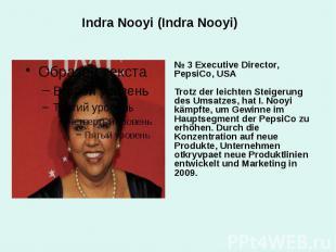 Indra Nooyi (Indra Nooyi) № 3 Executive Director, PepsiCo, USA Trotz der leichte