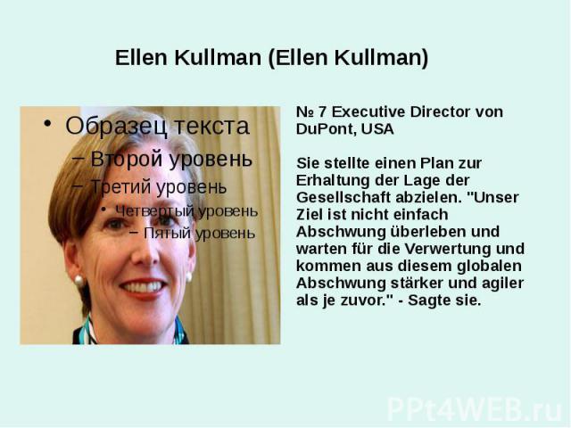 """Ellen Kullman (Ellen Kullman) № 7 Executive Director von DuPont, USA Sie stellte einen Plan zur Erhaltung der Lage der Gesellschaft abzielen. """"Unser Ziel ist nicht einfach Abschwung überleben und warten für die Verwertung und kommen aus diesem …"""