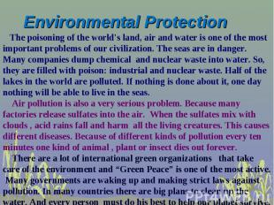 The poisoning of the world's land, air and water is one of the most important pr