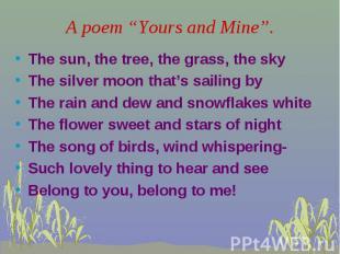 The sun, the tree, the grass, the sky The sun, the tree, the grass, the sky The