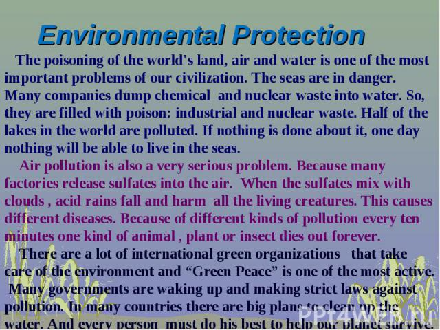The poisoning of the world's land, air and water is one of the most important problems of our civilization. The seas are in danger. Many companies dump chemical and nuclear waste into water. So, they are filled with poison: industrial and nuclear wa…