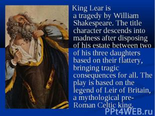 King Learis atragedybyWilliam Shakespeare. The title cha