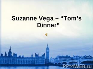 """Suzanne Vega – """"Tom's Dinner"""""""