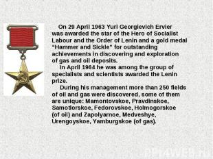 On 29 April 1963 Yuri Georgievich Ervier was awarded the star of the Hero of Soc