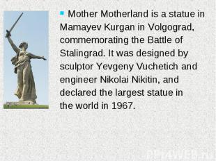 Mother Motherland is a statue in Mother Motherland is a statue in Mamayev Kurgan