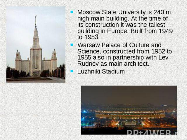 Moscow State University is 240 m high main building. At the time of its construction it was the tallest building in Europe. Built from 1949 to 1953. Moscow State University is 240 m high main building. At the time of its construction it was the tall…
