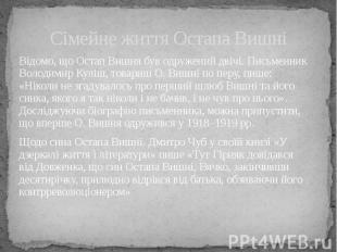 Сімейне життя Остапа Вишні Відомо, що Остап Вишня був одружений двічі. Письменни