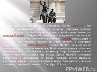В 1915 году, накануне трёхсотой годовщины смертиСервантеса, был объявлен н