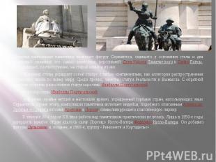 Сложная композиция памятника включает фигуру Сервантеса, сидящего у основания ст
